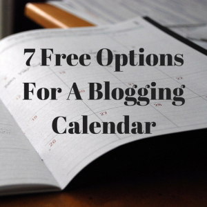 7 Free Options For A Blogging Calendar