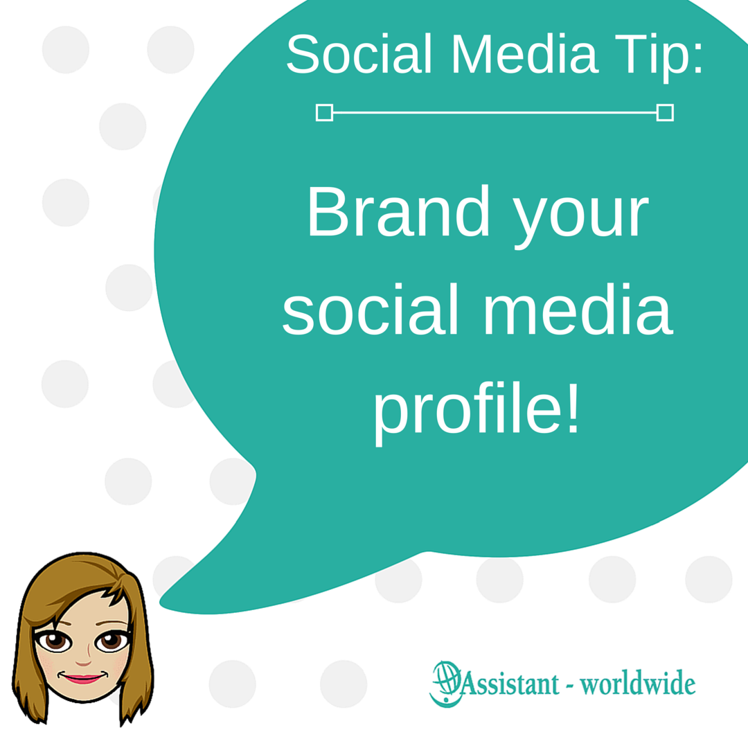 Social Media Tip- Brand your social media profile