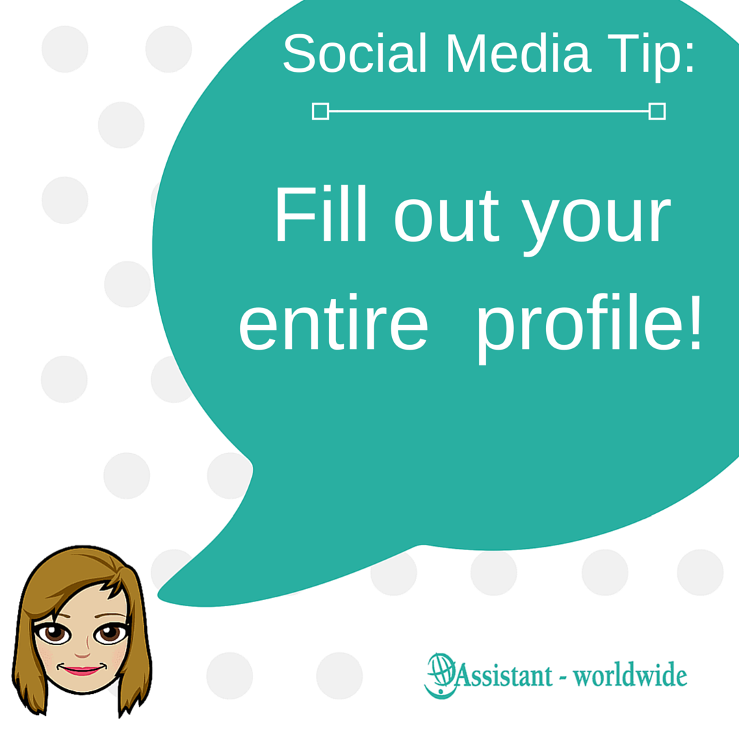 Social Media Tip- fill out your entire profile